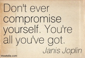 Quotation-Janis-Joplin-yourself-compromise-wisdom-Meetville-Quotes-96350
